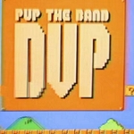 PUP The Band: DVP
