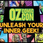 Oz Comic-Con Melbourne 2017 Ticket Giveaway!