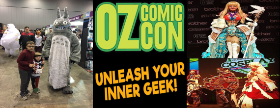 Oz Comic-Con Melbourne 2017: Unleashing Our Inner Geek