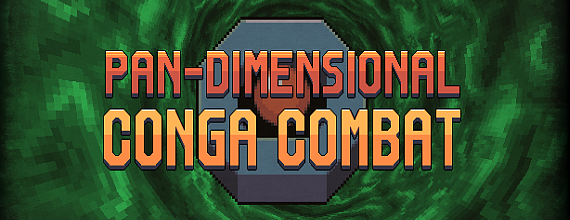 Review: Pan-Dimensional Conga Combat